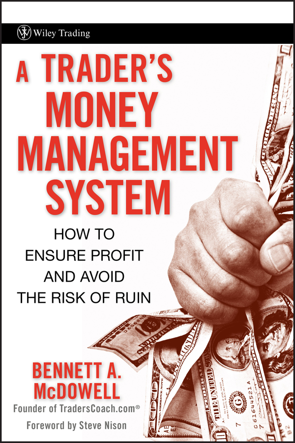 Steve Nison A Trader's Money Management System. How to Ensure Profit and Avoid the Risk of Ruin managing motherhood managing risk fertility and danger in west central tanzania