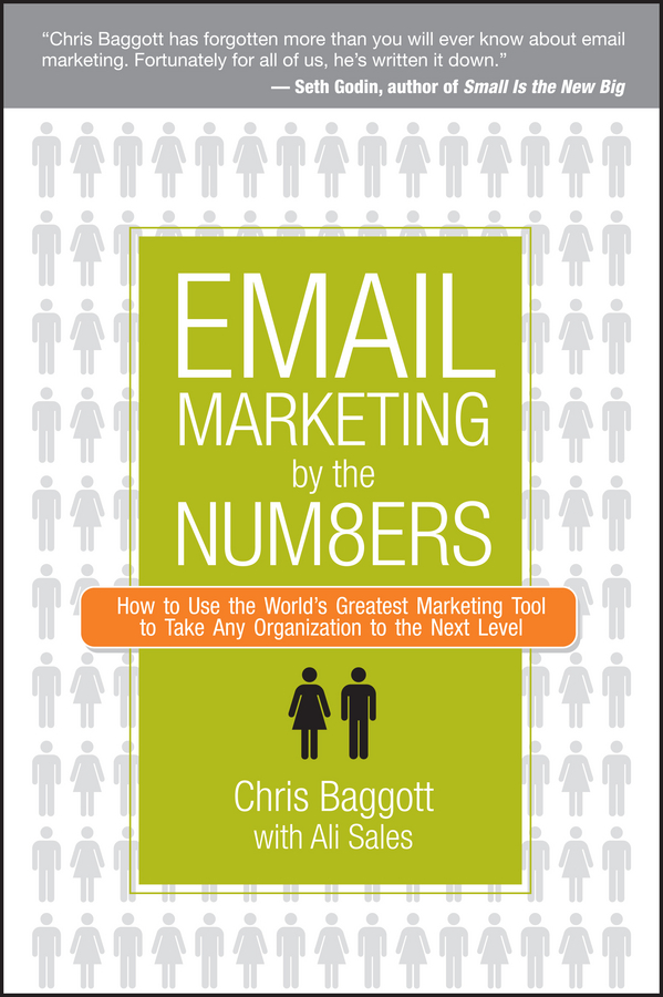 Chris Baggott Email Marketing By the Numbers. How to Use the World's Greatest Marketing Tool to Take Any Organization to the Next Level