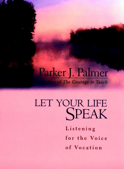 Parker Palmer J. Let Your Life Speak. Listening for the Voice of Vocation personal epistemology as predictor of attitudes toward ict usage