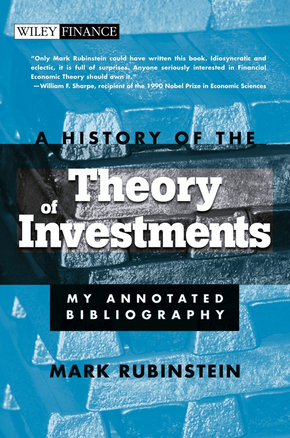 Mark Rubinstein A History of the Theory of Investments. My Annotated Bibliography west robert theory of addiction