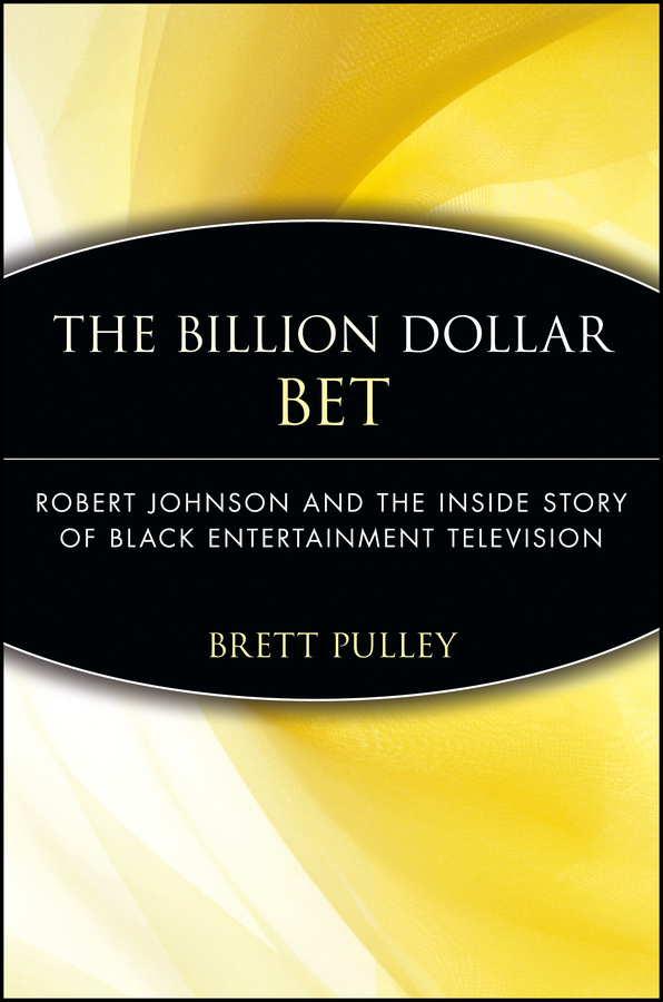 Brett Pulley The Billion Dollar BET. Robert Johnson and the Inside Story of Black Entertainment Television cnc parts aluminum pulley timing pulleys
