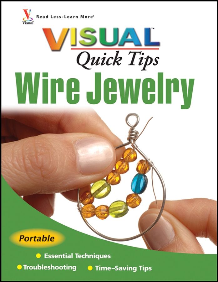 Chris Michaels Franchetti Wire Jewelry VISUAL Quick Tips кровать из массива дерева xuan elegance furniture