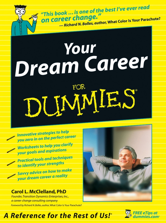 Carol McClelland L. Your Dream Career For Dummies dr bray ck best job ever rethink your career redefine rich revolutionize your life