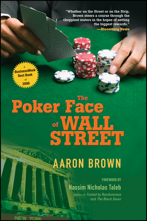 Aaron Brown The Poker Face of Wall Street finance and investments