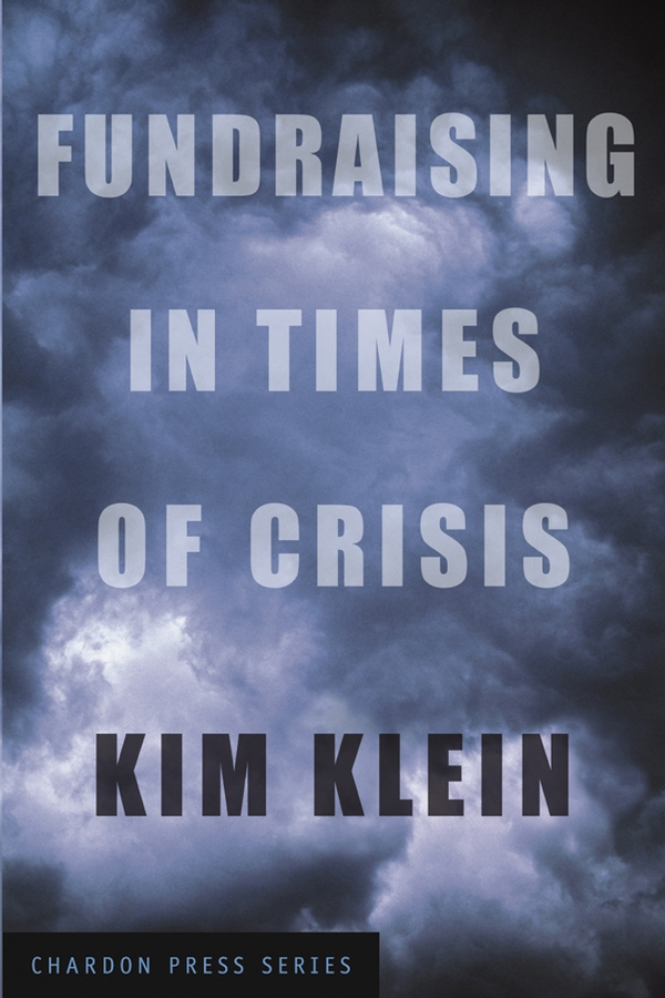 Kim Klein Fundraising in Times of Crisis business and ethics in a country with political socio economic crisis