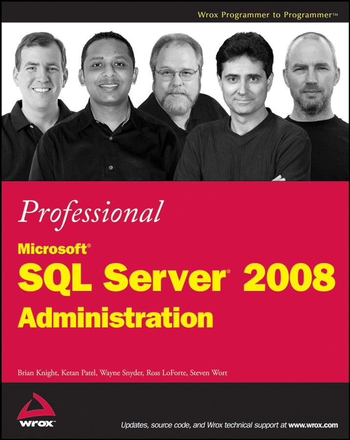 Brian Knight Professional Microsoft SQL Server 2008 Administration дэн холме эффективное администрирование ресурсы windows server 2008 windows vista windows xp windows server 2003 cd rom