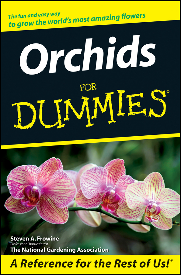 The Editors of the National Gardening Association Orchids For Dummies the orchid