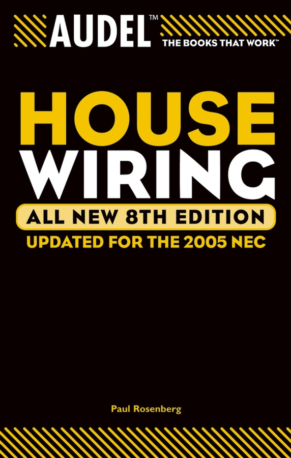 Paul Rosenberg Audel House Wiring paul rosenberg audel questions and answers for electrician s examinations