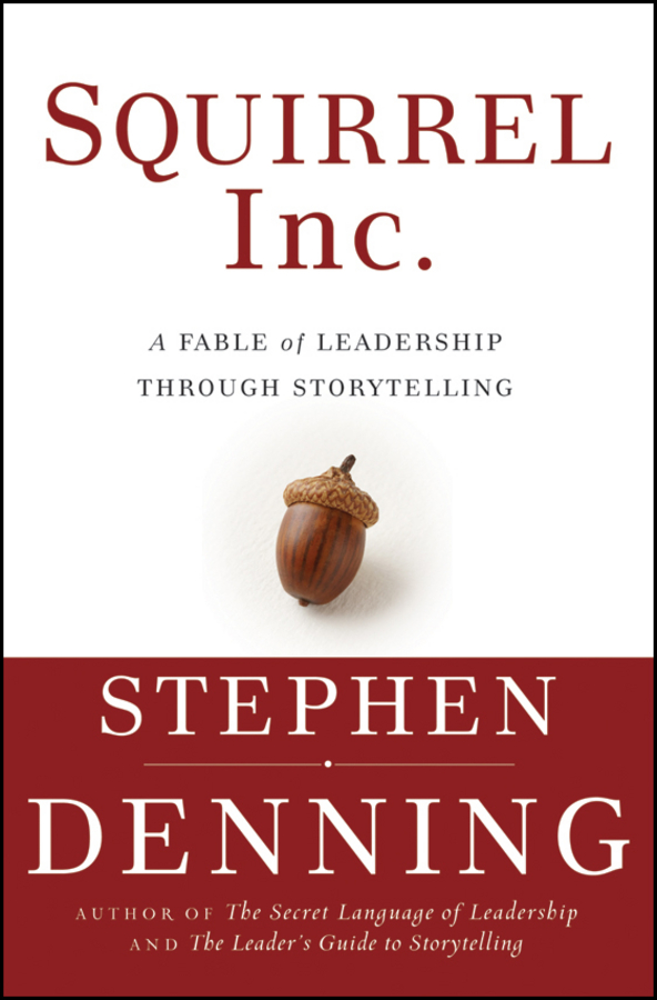 Stephen Denning Squirrel Inc.. A Fable of Leadership through Storytelling enhancing the tourist industry through light