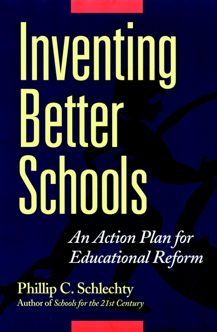 Phillip Schlechty C. Inventing Better Schools. An Action Plan for Educational Reform an investigation into myanmar's education reform