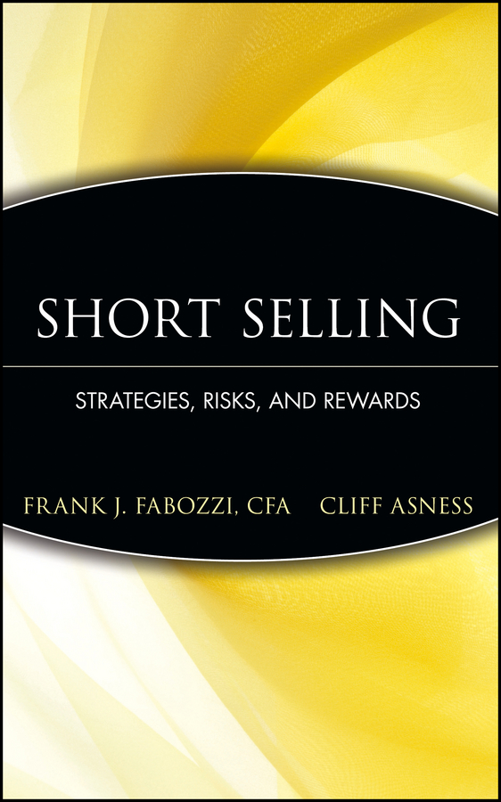 Frank Fabozzi J. Short Selling. Strategies, Risks, and Rewards frank fabozzi j capital budgeting theory and practice