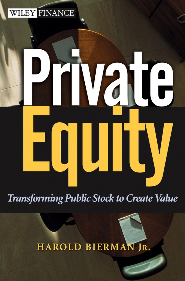 Harold Jr. Bierman Private Equity. Transforming Public Stock to Create Value отсутствует anecdotes hitherto unpublished of the private life of peter the great