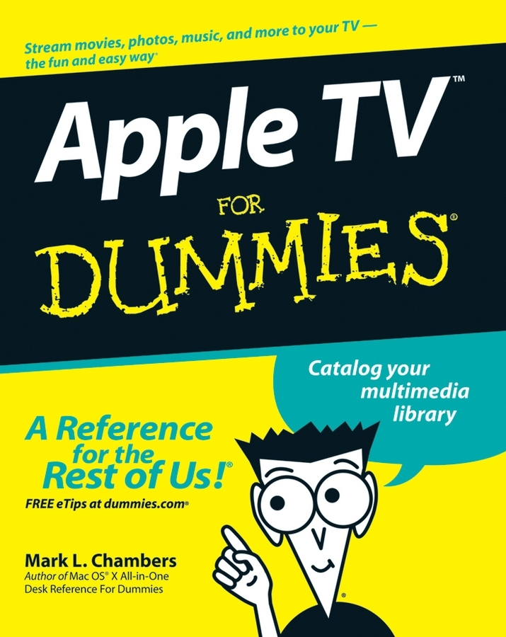 Mark Chambers L. Apple TV For Dummies marc saltzman apple watch for dummies