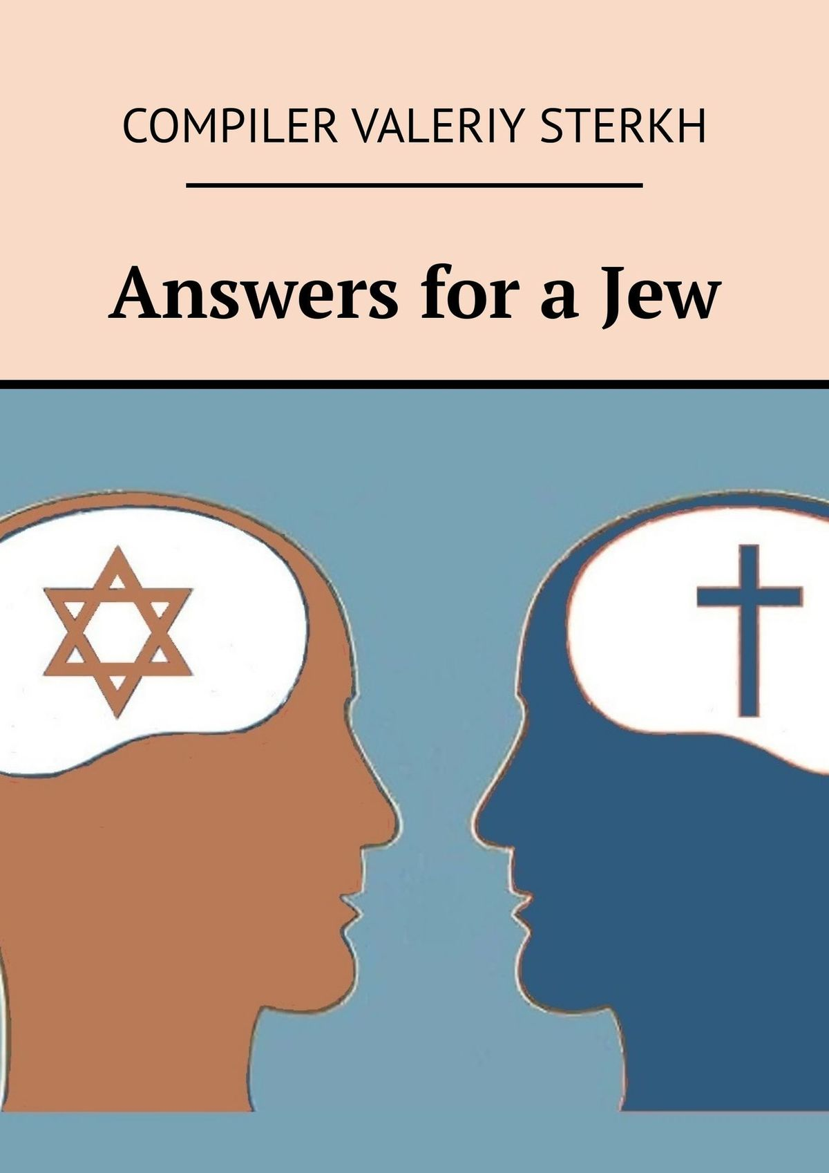 Valeriy Sterkh Answers for a Jew tell me about history answers to hundreds of fascinating questions