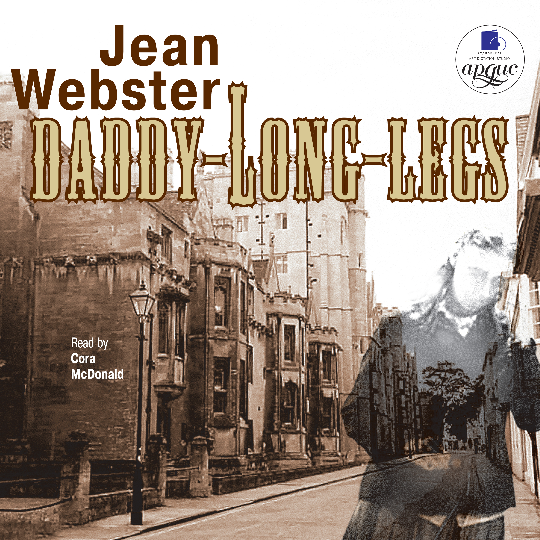 Джин Уэбстер Daddy-Long-Legs уэбстер дж daddy long legs a novel длинноногий дядюшка роман в письмах