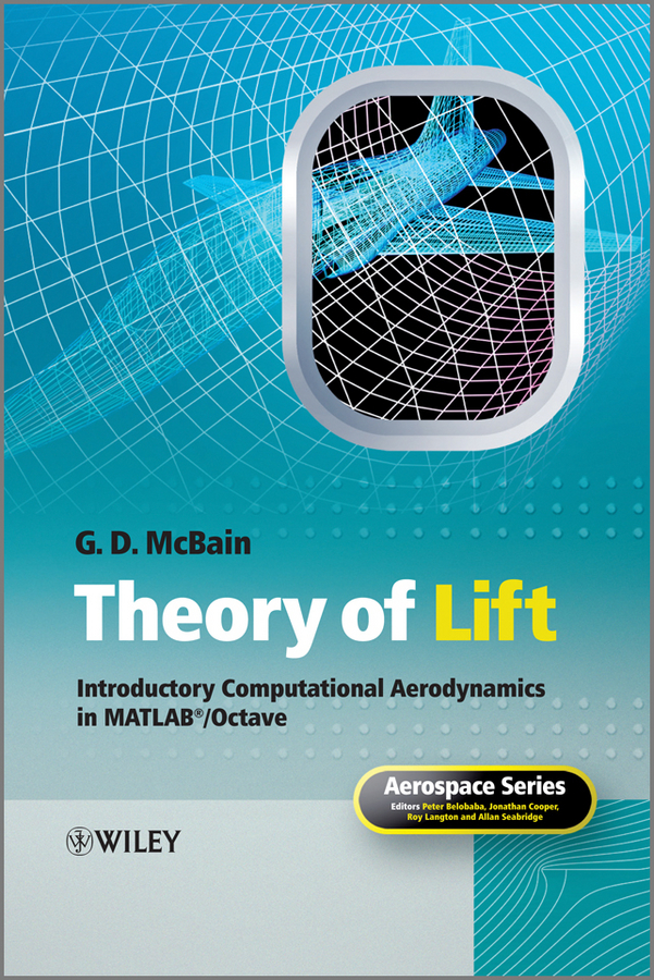 G. McBain D. Theory of Lift. Introductory Computational Aerodynamics in MATLAB/Octave недорго, оригинальная цена