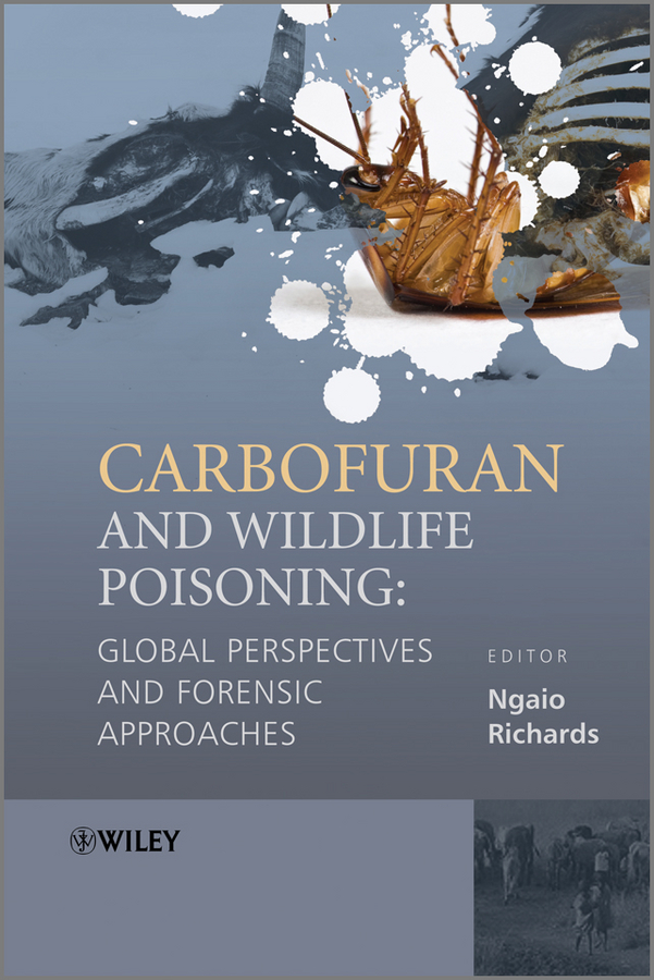 Ngaio Richards Carbofuran and Wildlife Poisoning. Global Perspectives and Forensic Approaches bilal ahmad masoodi nasir hamid masoodi and tariq hussain masoodi ethnomedicinal studies of barnawapara wildlife sanctuary