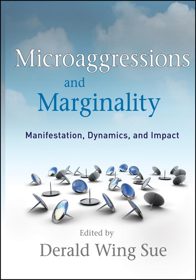 Derald Sue Wing Microaggressions and Marginality. Manifestation, Dynamics, and Impact american society of transplantation primer on transplantation isbn 9781444391756