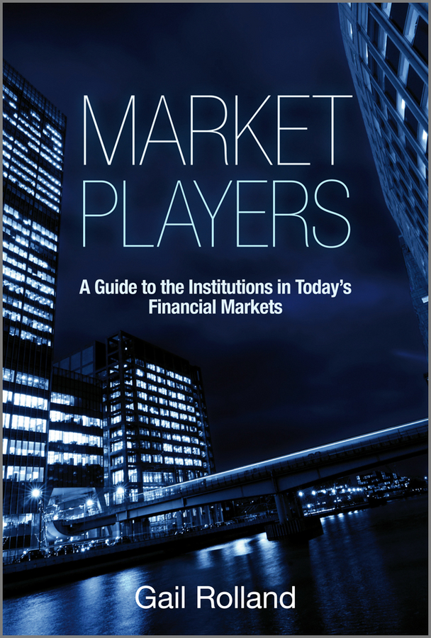 Gail Rolland Market Players. A Guide to the Institutions in Today's Financial Markets business and ethics in a country with political socio economic crisis