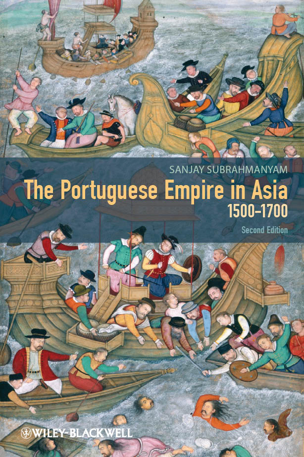 Sanjay Subrahmanyam The Portuguese Empire in Asia, 1500-1700. A Political and Economic History купить недорого в Москве