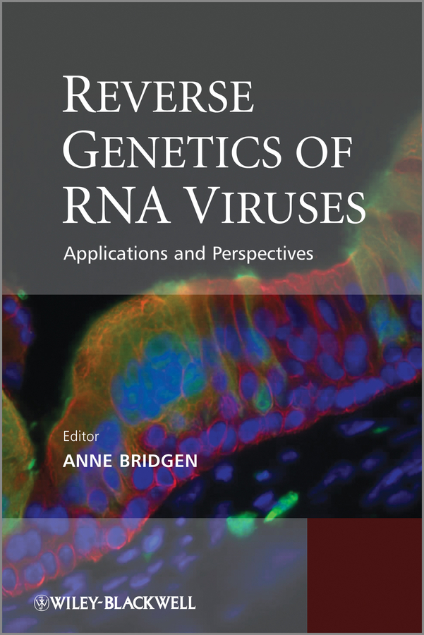 Anne Bridgen Reverse Genetics of RNA Viruses. Applications and Perspectives martin schleef minicircle and miniplasmid dna vectors the future of non viral and viral gene transfer