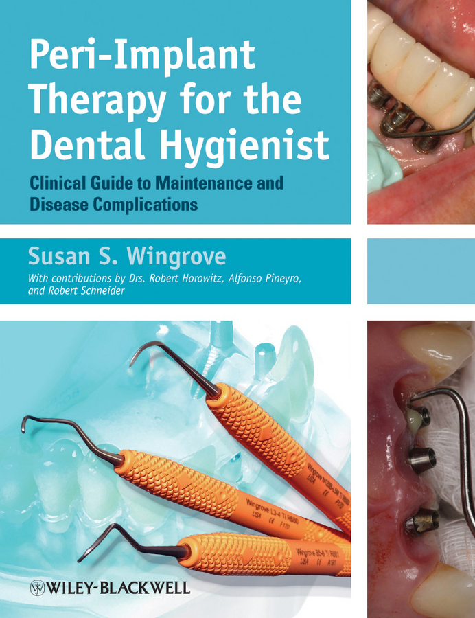 Susan Wingrove S. Peri-Implant Therapy for the Dental Hygienist. Clinical Guide to Maintenance and Disease Complications dental spa oral irrigator water jet tooth hygiene care irrigation cleaner tool