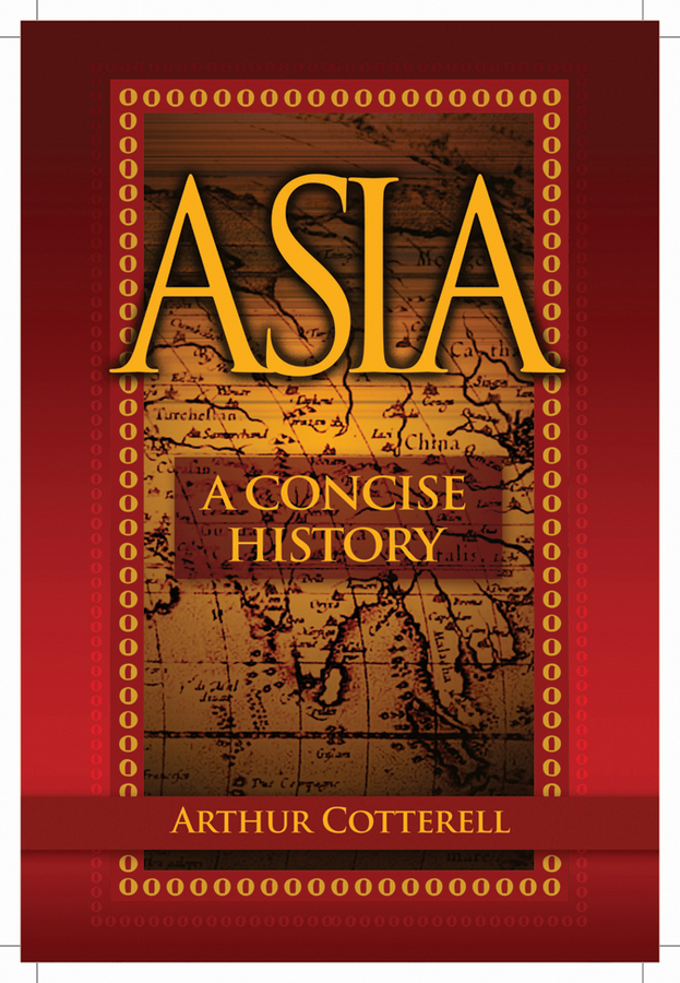 Arthur Cotterell Asia. A Concise History simeon shaw history of the staffordshire potteries and the rise and progress of the manufacture of pottery and porcelain