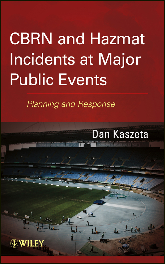 Dan Kaszeta CBRN and Hazmat Incidents at Major Public Events. Planning and Response цена