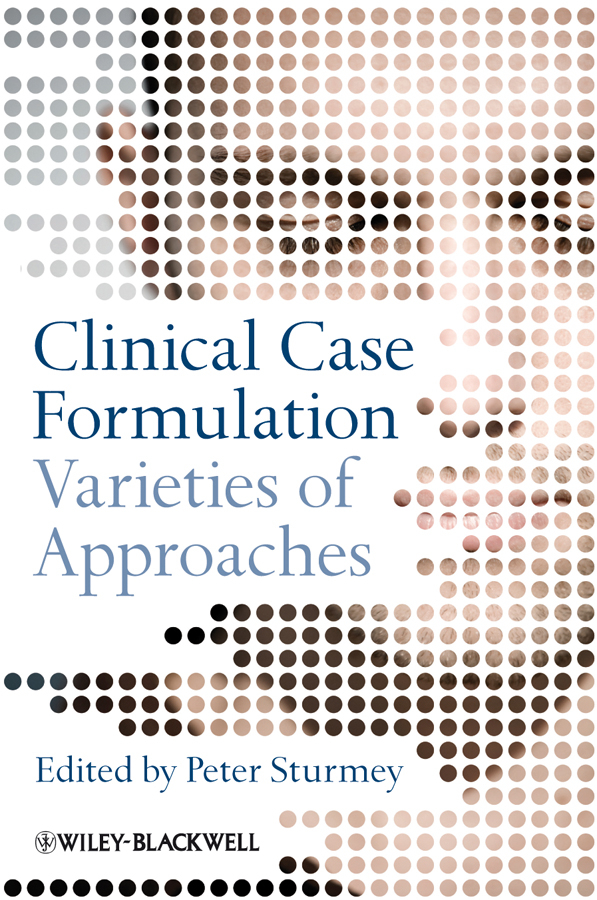 Peter Sturmey Clinical Case Formulation. Varieties of Approaches kaplan peter w clinical electrophysiology a handbook for neurologists