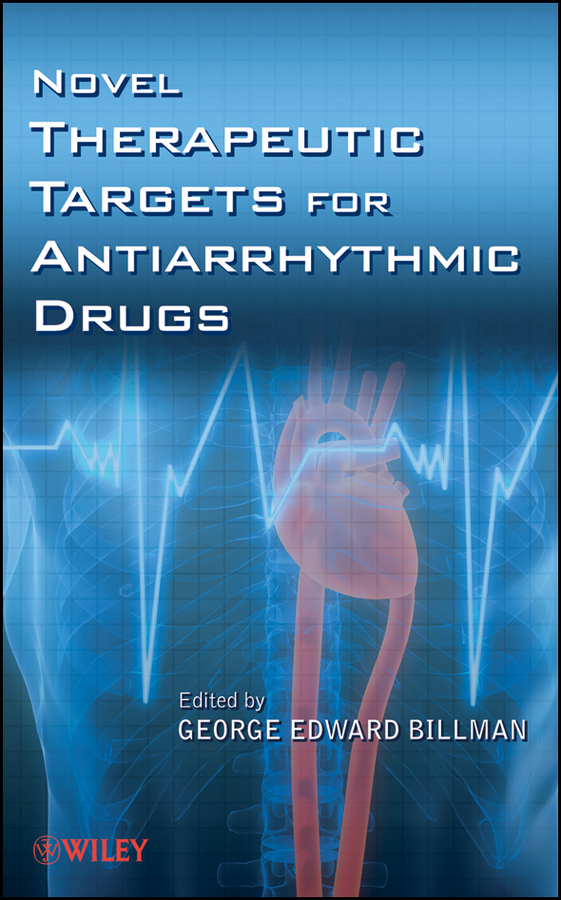 George Billman Edward Novel Therapeutic Targets for Antiarrhythmic Drugs george billman edward novel therapeutic targets for antiarrhythmic drugs