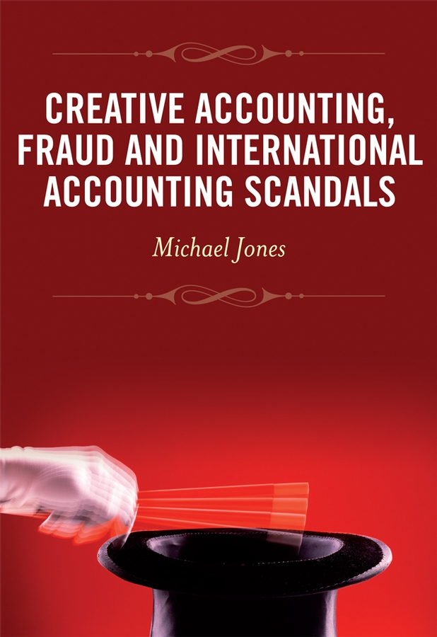 Michael Jones J. Creative Accounting, Fraud and International Accounting Scandals torres