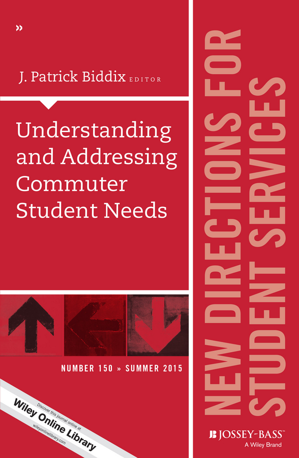 J. Biddix Patrick Understanding and Addressing Commuter Student Needs. New Directions for Student Services, Number 150 marianne huger s fostering the increased integration of students with disabilities new directions for student services number 134