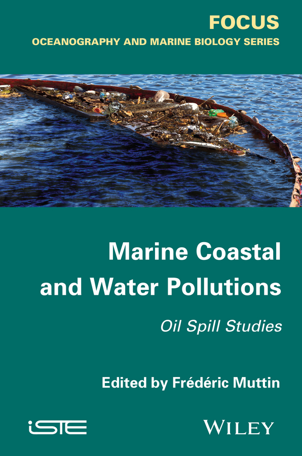Frédéric Muttin Marine Coastal and Water Pollutions. Oil Spill Studies все цены