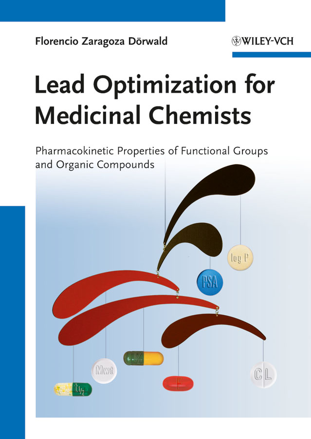 Florencio Dörwald Zaragoza Lead Optimization for Medicinal Chemists. Pharmacokinetic Properties of Functional Groups and Organic Compounds
