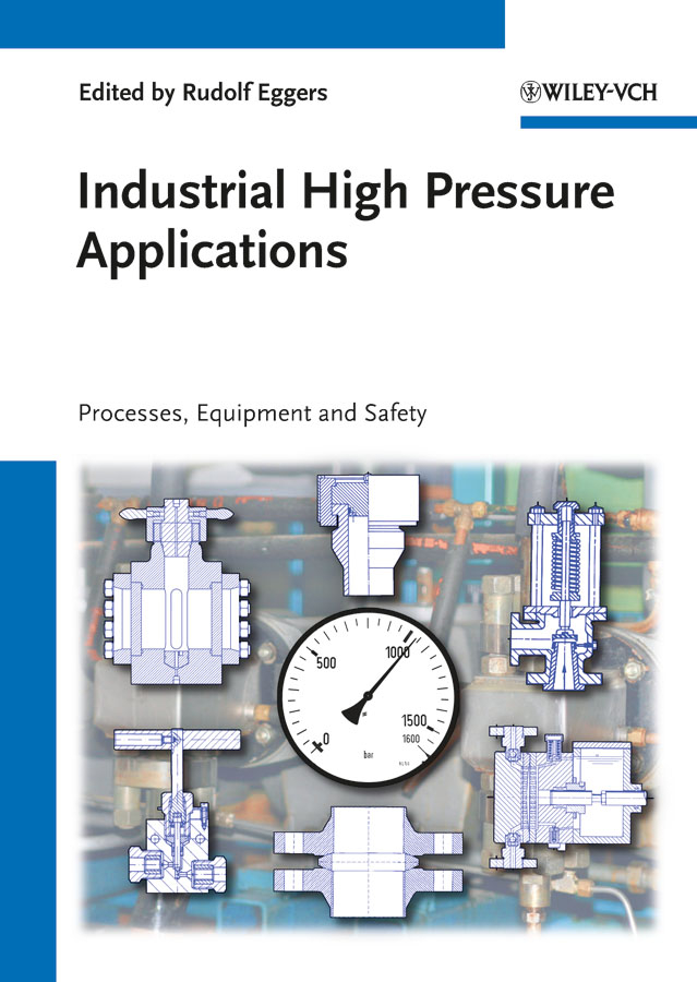 Rudolf Eggers Industrial High Pressure Applications. Processes, Equipment, and Safety rudolf eggers industrial high pressure applications processes equipment and safety