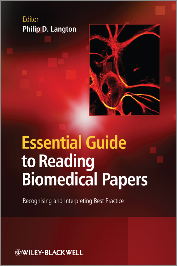 Philip Langton D. Essential Guide to Reading Biomedical Papers. Recognising and Interpreting Best Practice konstantina nikita s handbook of biomedical telemetry