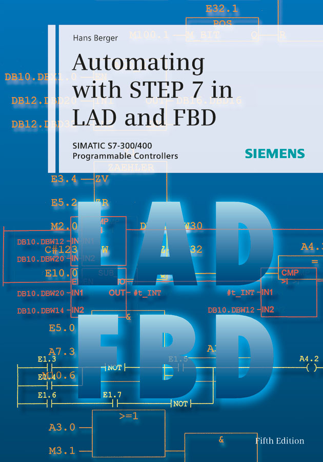 Hans Berger Automating with STEP 7 in LAD and FBD. SIMATIC S7-300/400 Programmable Controllers прокладки libresse дэйлифреш нормал 60шт ежедн