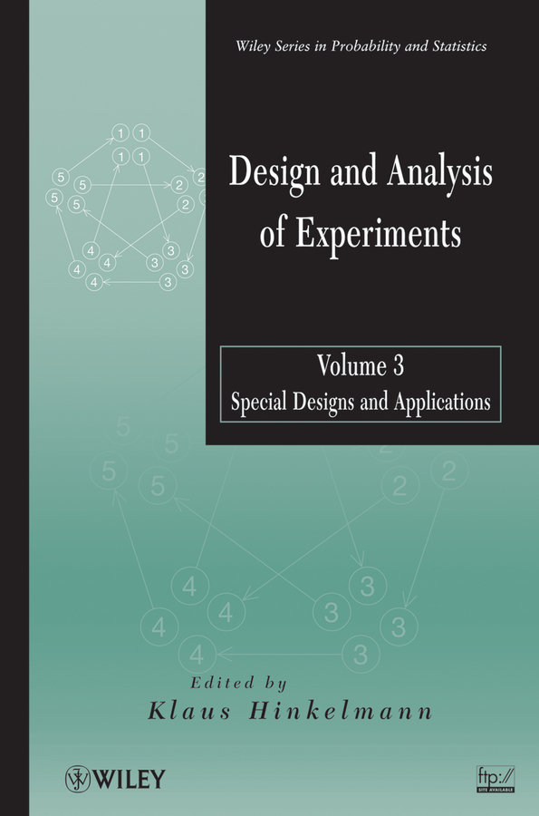 Klaus Hinkelmann Design and Analysis of Experiments, Volume 3. Special Designs and Applications