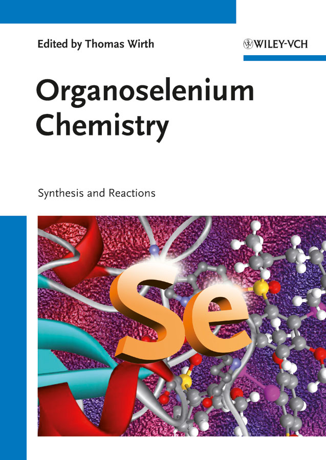 Thomas Wirth Organoselenium Chemistry. Synthesis and Reactions selenium webdriver实战宝典