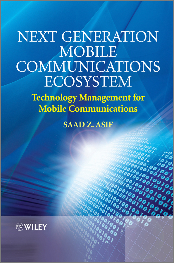 купить Saad Asif Z. Next Generation Mobile Communications Ecosystem. Technology Management for Mobile Communications по цене 9302.26 рублей