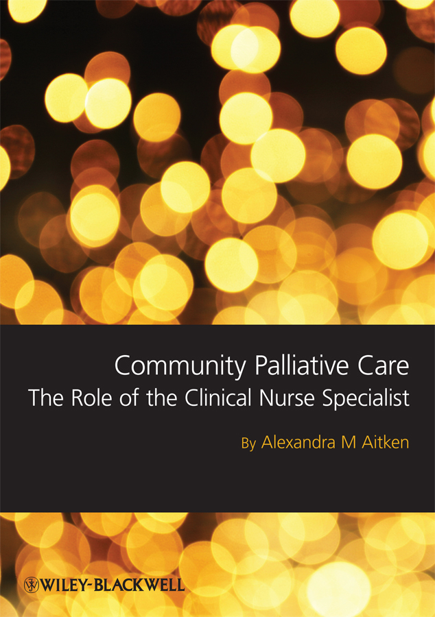 Sandra Aitken Community Palliative Care. The Role of the Clinical Nurse Specialist