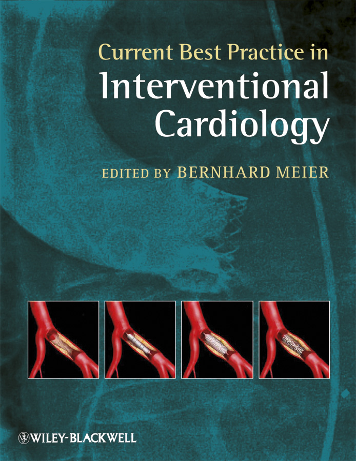 Bernhard Meier Current Best Practice in Interventional Cardiology ever grech d abc of interventional cardiology