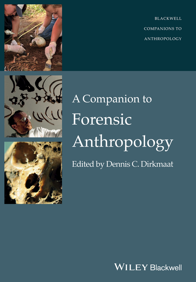 Dennis Dirkmaat A Companion to Forensic Anthropology dimiter dimitrov m statistical methods for validation of assessment scale data in counseling and related fields