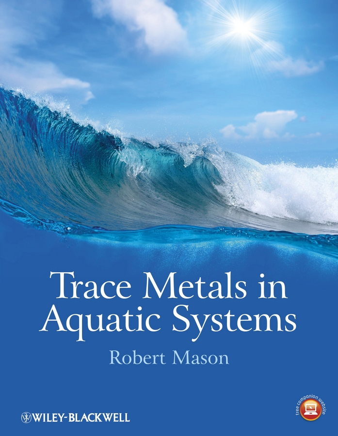 Robert Mason P. Trace Metals in Aquatic Systems цена