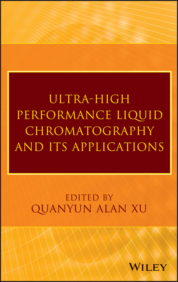 Q. Xu Alan Ultra-High Performance Liquid Chromatography and Its Applications bhattacharyya lokesh applications of ion chromatography in the analysis of pharmaceutical and biological products