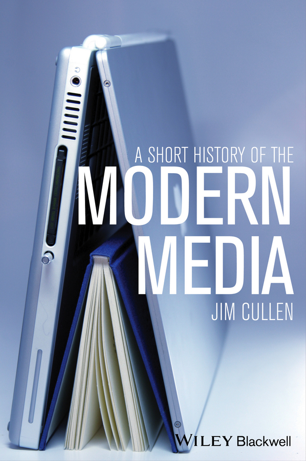 Jim Cullen A Short History of the Modern Media boston – a topographical history 3e enl
