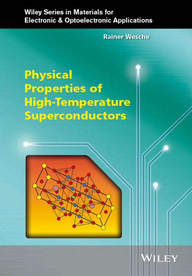 Rainer Wesche Physical Properties of High-Temperature Superconductors high temperature formability of tube ends
