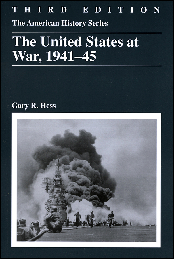 Gary Hess R. The United States at War, 1941 - 1945 cold war the