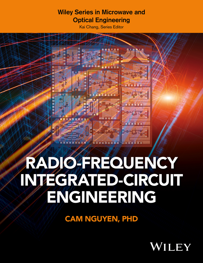 Cam Nguyen Radio-Frequency Integrated-Circuit Engineering richard li c rf circuit design