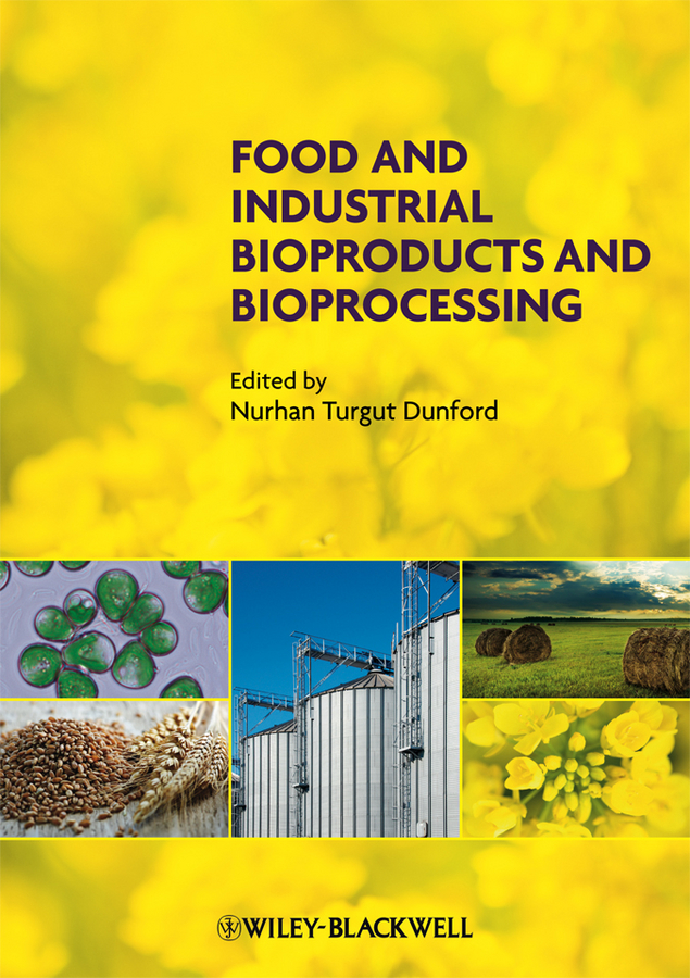 Nurhan Dunford Turgut Food and Industrial Bioproducts and Bioprocessing stephanie clark food processing principles and applications
